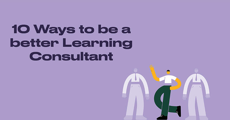 10 Ways to be a better learning consultant-1